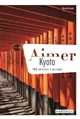 AIMER KYOTO   200 ADRESSES A PARTAGER